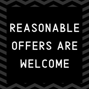 REASONABLE OFFERS - Are Always Welcome!